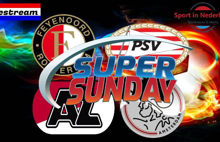 Kijk hier zondag gratis Feyenoord -PSV & AZ - Ajax