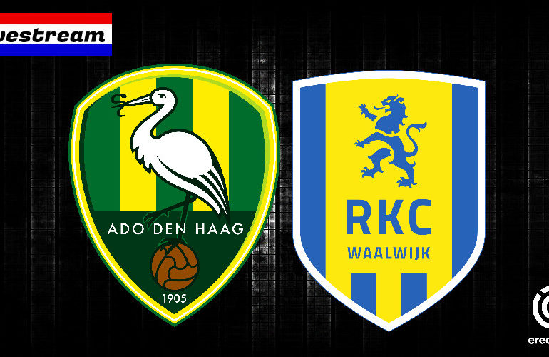 Eredivisie livestream ADO Den Haag - RKC Waalwijk