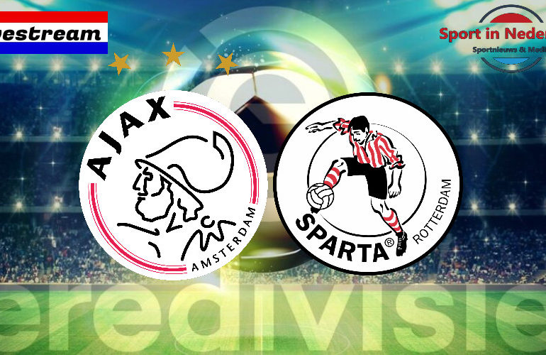 Eredivisie livestream Ajax - Sparta Rotterdam