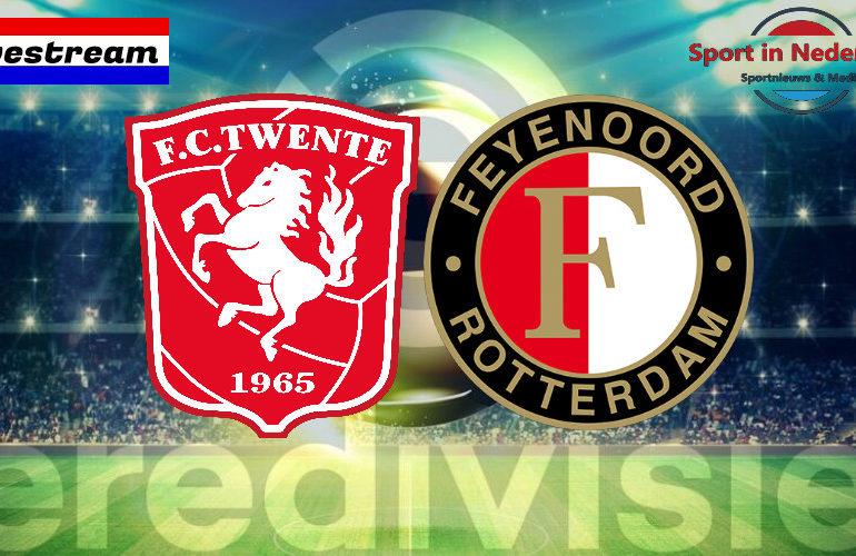 Eredivisie livestream FC Twente - Feyenoord