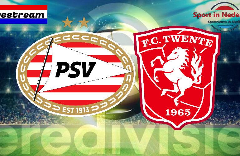 Eredivisie livestream PSV - FC Twente