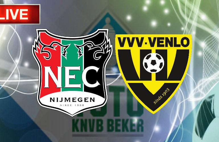 TOTO KNVB Beker livestream NEC - VVV-Venlo
