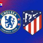 Chelsea - Atletico Madrid Champions League livestream