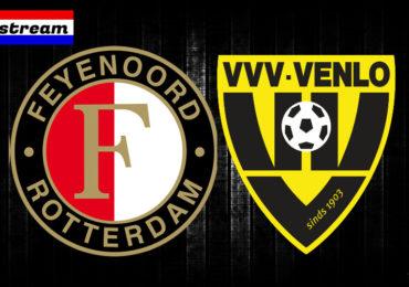 Eredivisie livestream Feyenoord - VVV-Venlo