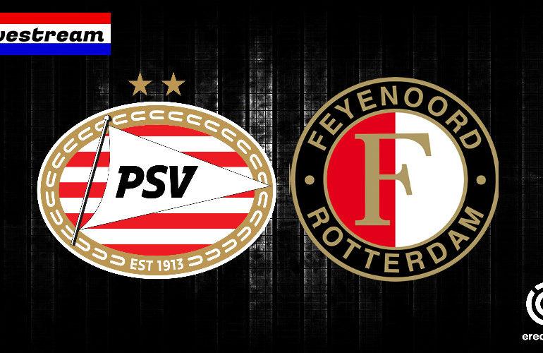 Eredivisie livestream PSV - Feyenoord