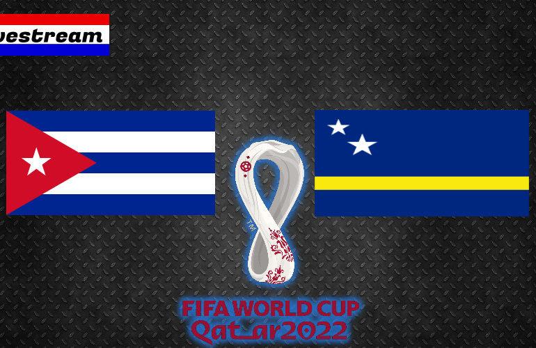 Livestream Cuba - Curaçao | Qatar 2022 qualifiers