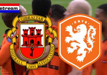 Livestream Gibraltar - Nederland | WK kwalificatie Oranje