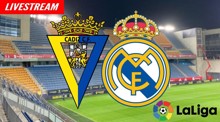 Cadiz - Real Madrid La Liga Live Stream