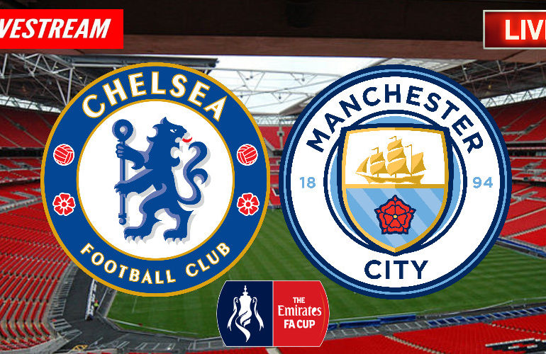 Chelsea vs Manchester City | LIVE STREAM | FA CUP | WATCH LIVE