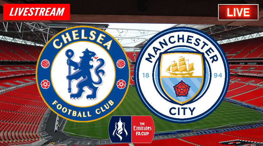 Chelsea - Manchester City Emirates FA Cup LIVE STREAM