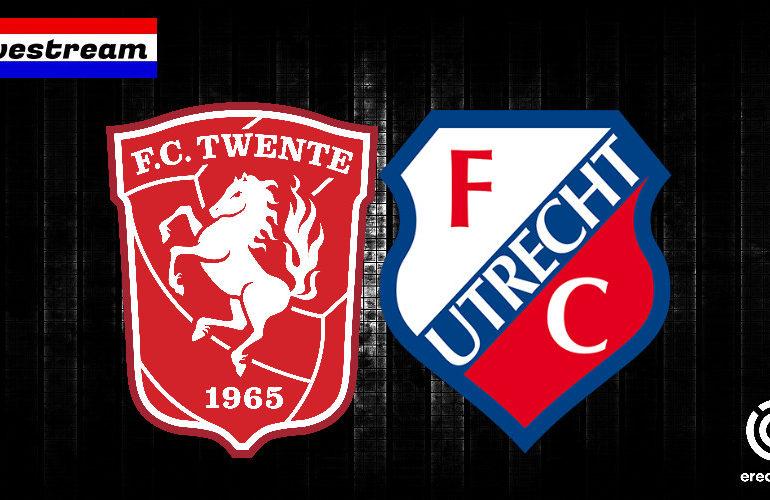 Eredivisie livestream FC Twente - FC Utrecht