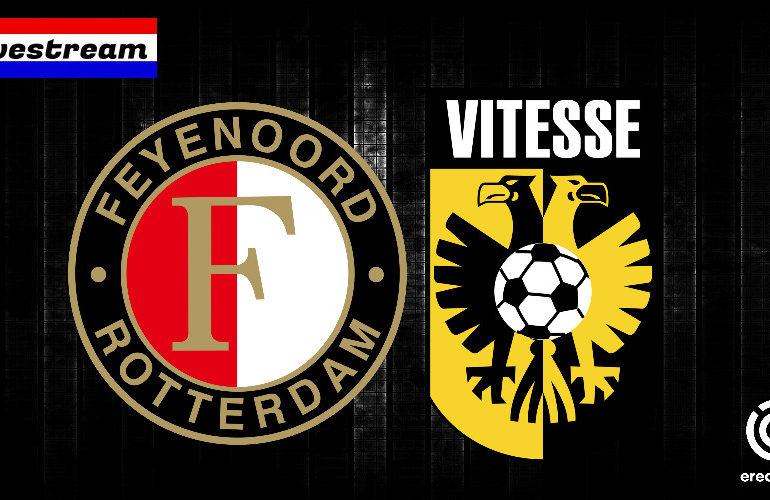 Eredivisie livestream Feyenoord - Vitesse