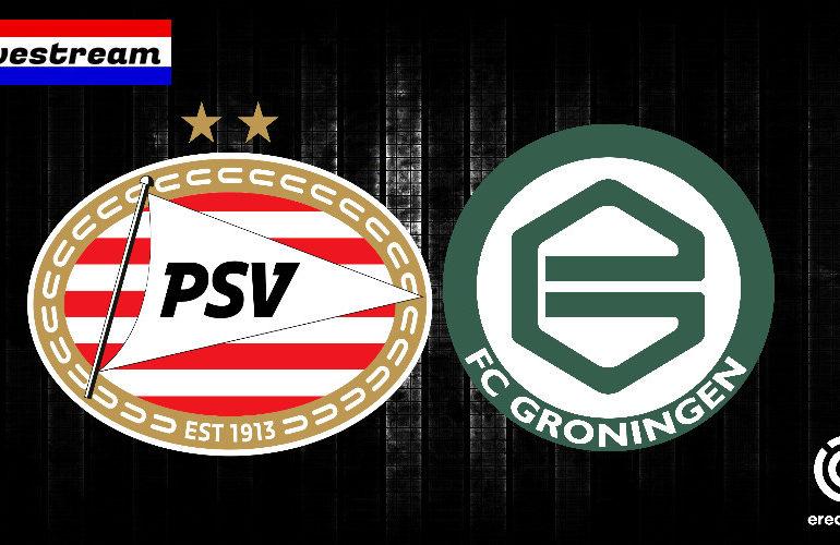 Eredivisie livestream PSV - FC Groningen