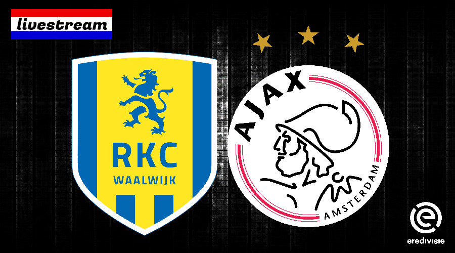 Eredivisie livestream RKC Waalwijk - Ajax