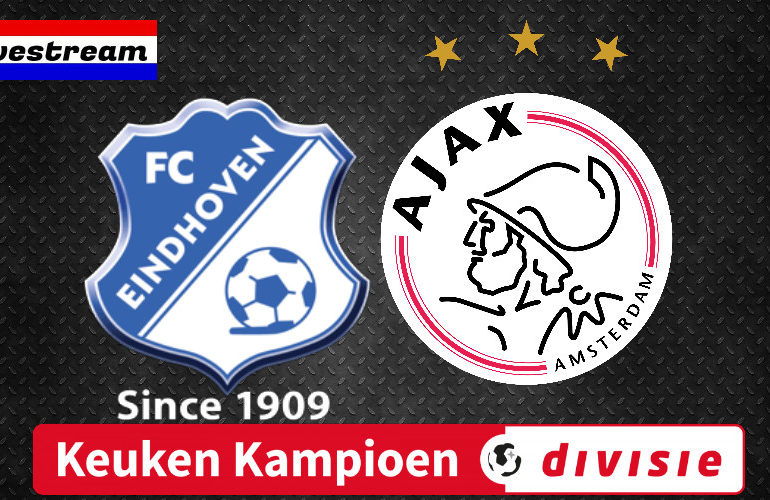 FC Eindhoven - Jong Ajax | Keuken Kampioen Divisie | LIVESTREAM