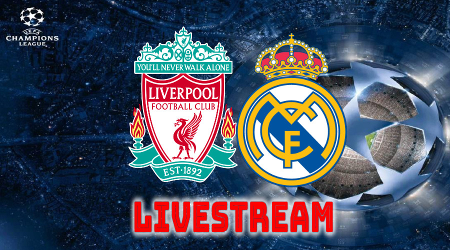 Liverpool - Real Madrid Champions League Livestream