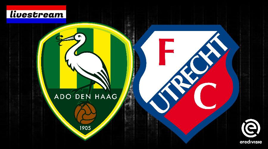 Livestream ADO Den Haag - FC Utrecht