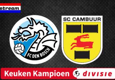 Livestream FC Den Bosch - SC Cambuur | Keuken Kampioen Divisie