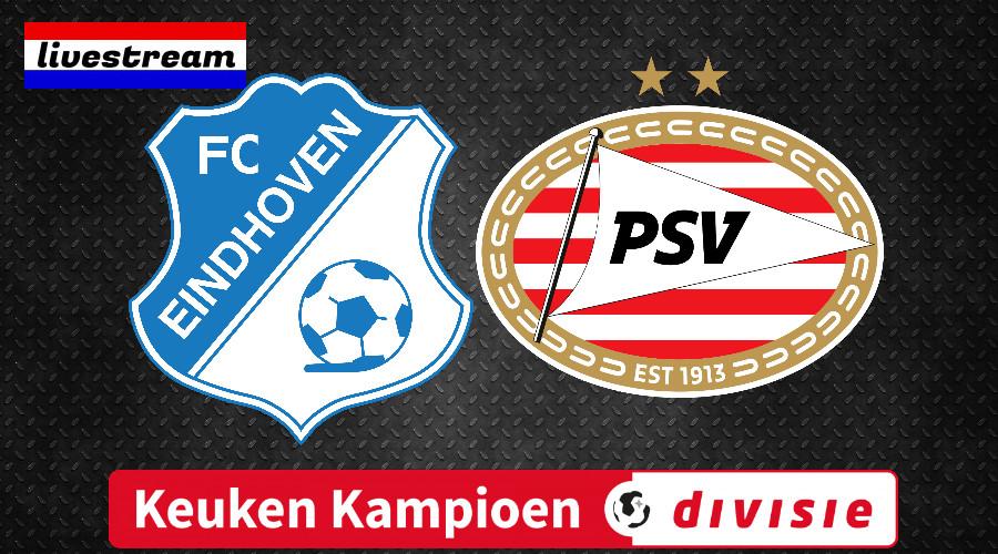 Livestream FC Eindhoven - Jong PSV Keuken Kampioen Divisie