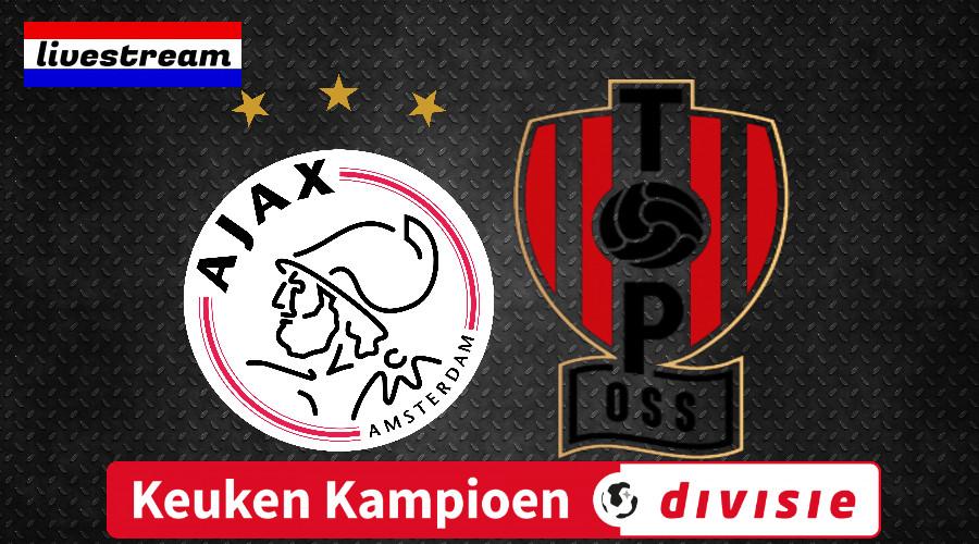 Livestream Jong Ajax - TOP Oss Keuken Kampioen Divisie