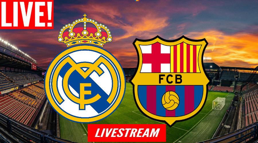 Livestream Real Madrid - FC Barcelona El Clasico LIVE