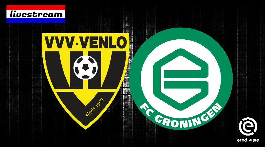 Livestream VVV-Venlo - FC Groningen