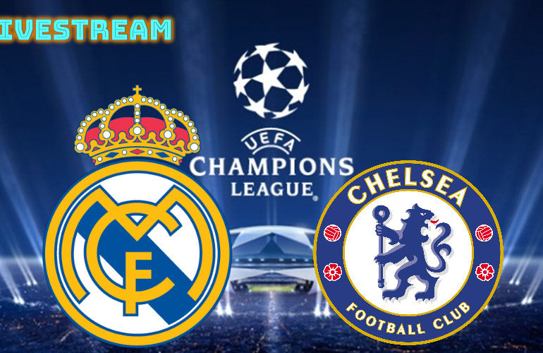 Real Madrid - Chelsea live stream | Watch | Champions League