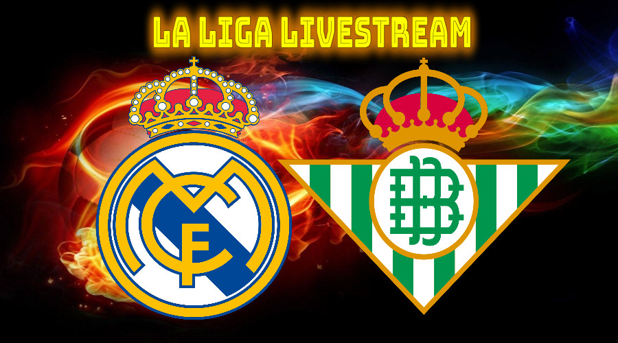 Real Madrid - Real Betis Watch Live La Liga Live Stream