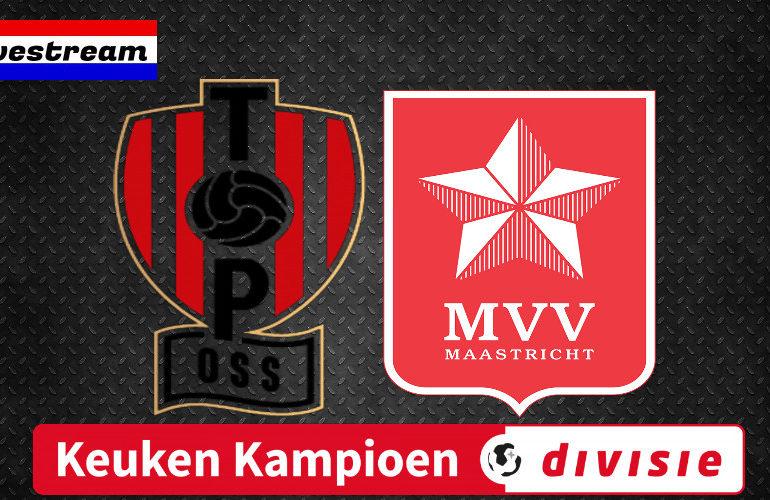 TOP Oss - MVV | LIVESTREAM | Keuken Kampioen Divisie