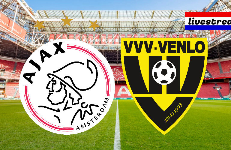 Ajax - VVV-Venlo kijken via een gratis livestream