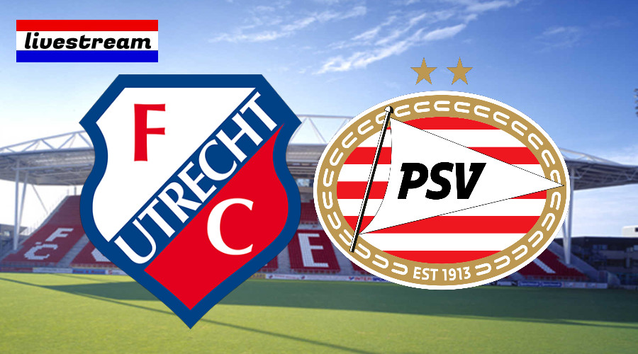 Eredivisie livestream FC Utrecht - PSV