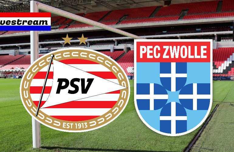 Eredivisie livestream PSV - PEC Zwolle