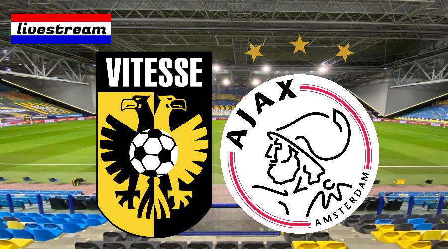 Eredivisie livestream Vitesse - Ajax