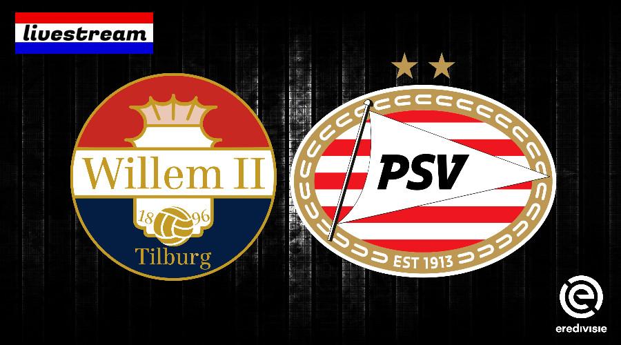 Eredivisie livestream Willem II - PSV
