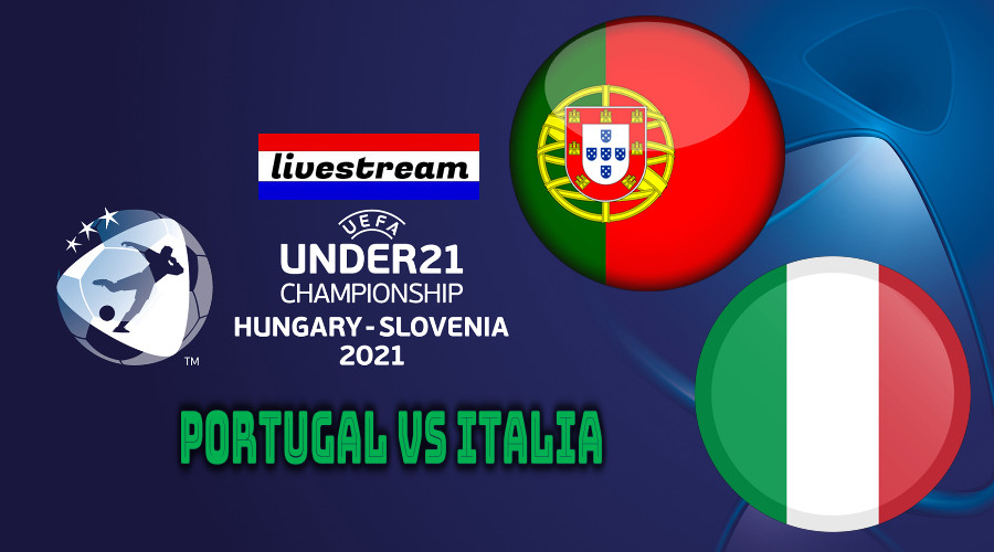 Euro under 21 live stream Portugal - Italië