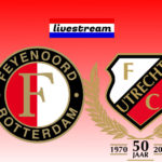Feyenoord – FC Utrecht gratis livestream