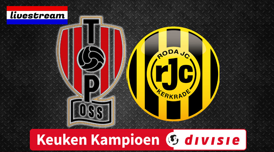 KKD livestream TOP Oss - Roda JC