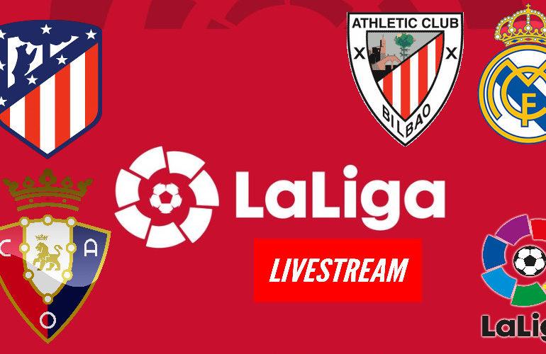 Live stream Atletico Madrid Osasuna & Athletic Club - Real Madrid