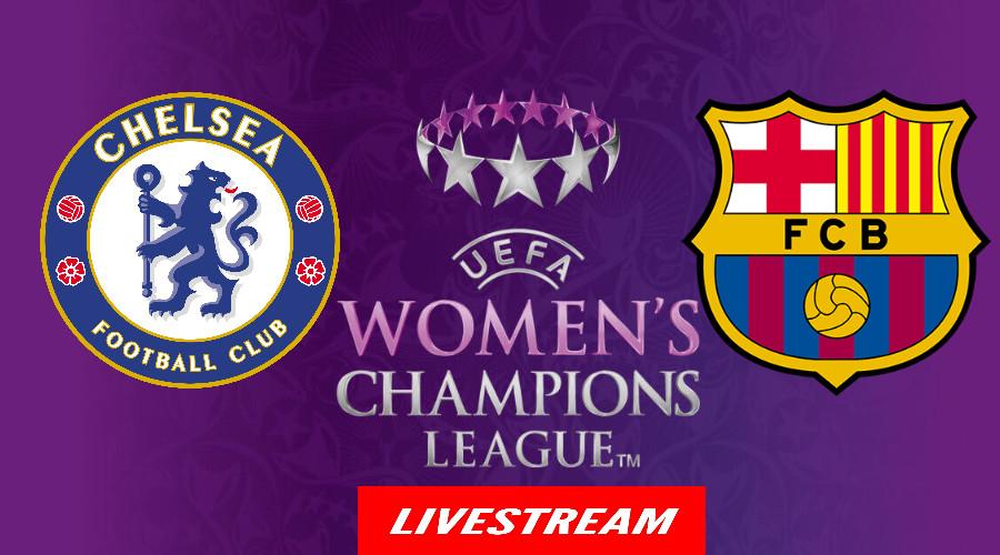 Live stream Chelsea - FC Barcelona Women's Champions League Final
