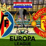 Live stream Villarreal - Manchester United Europa League Final