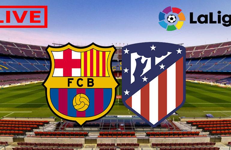 Livestream FC Barcelona - Atletico Madrid
