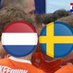 Livestream Nederland - Zweden Kwalificatie EK