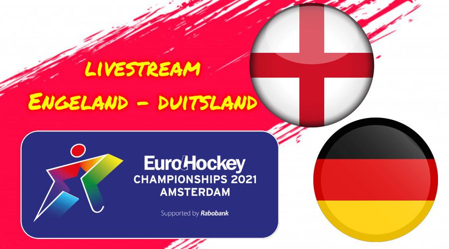 EK Hockey live stream Engeland - Duitsland