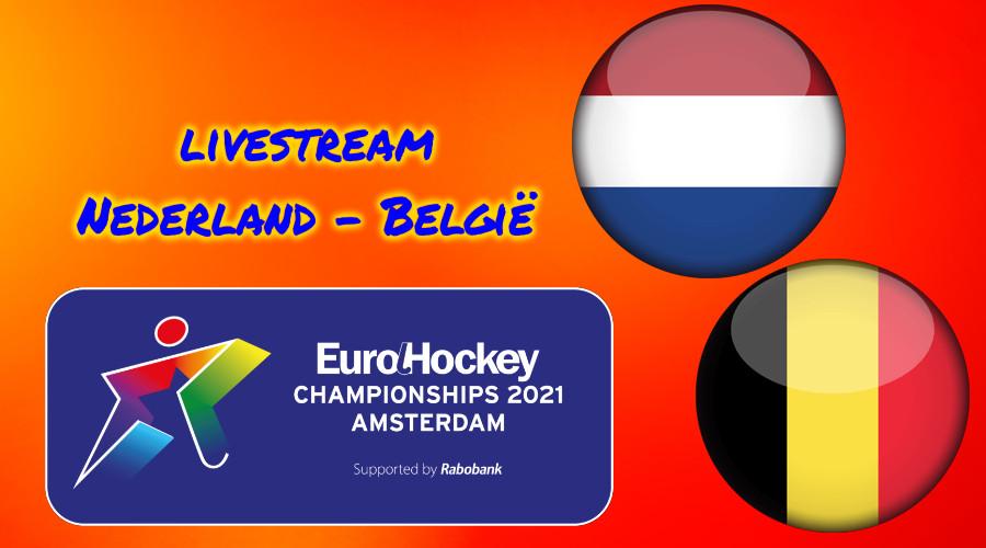 EK Hockey live stream Nederland - België