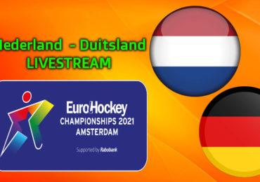 EK Hockey live stream (mannen) Nederland - Duitsland