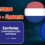 EK Hockey live stream Nederland - Frankrijk