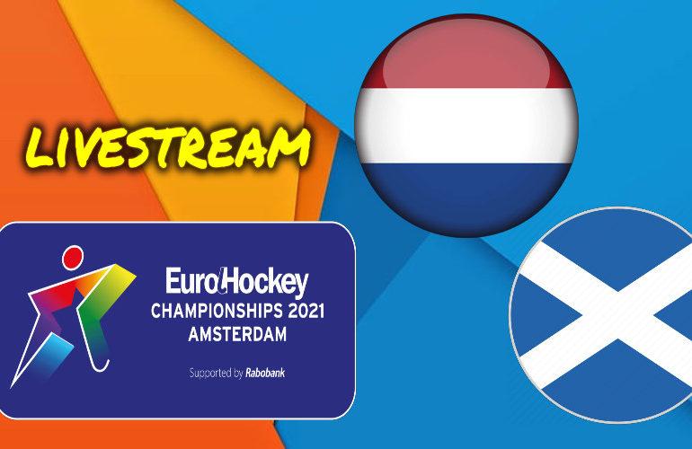 EK Hockey live stream Nederland - Schotland
