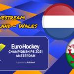 EK Hockey live stream Nederland - Wales