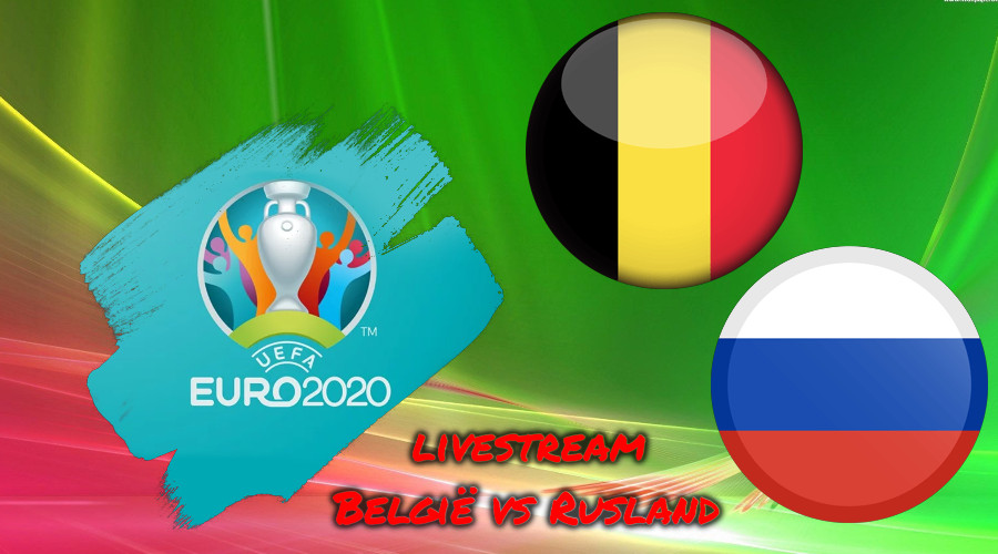 Euro 2020 live stream België vs Rusland
