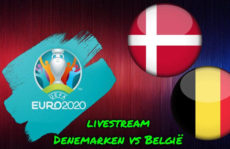 Euro 2020 live stream Denemarken - België